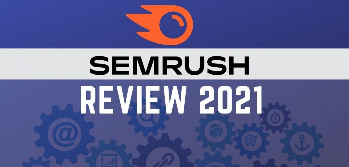 Semrush Review 2021